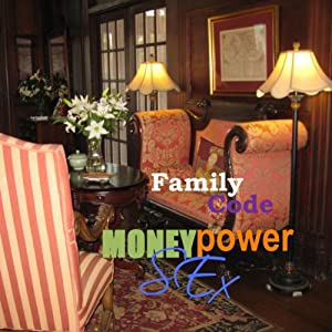 Family Code: Money, Power, Sex Audiobook