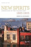 img - for New Spirits: Americans in the Gilded Age: 1865-1905 book / textbook / text book
