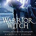 Warrior Witch Audiobook by Danielle L. Jensen Narrated by Eric Michael Summerer, Erin Moon
