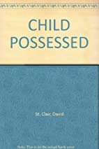 Child Possessed by David St. Clair
