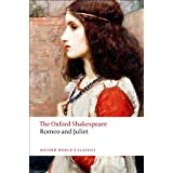 The Oxford Shakespeare: Romeo and Juliet (Oxford World's Classics)by William Shakespeare