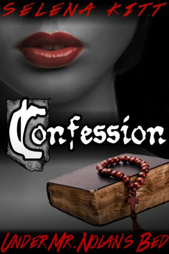 Confession (New Adult Romance) (Under Mr. Nolan's Bed) by Selena Kitt