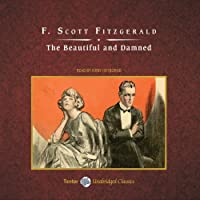 The Beautiful and Damned (       UNABRIDGED) by F. Scott Fitzgerald Narrated by Kirby Heyborne