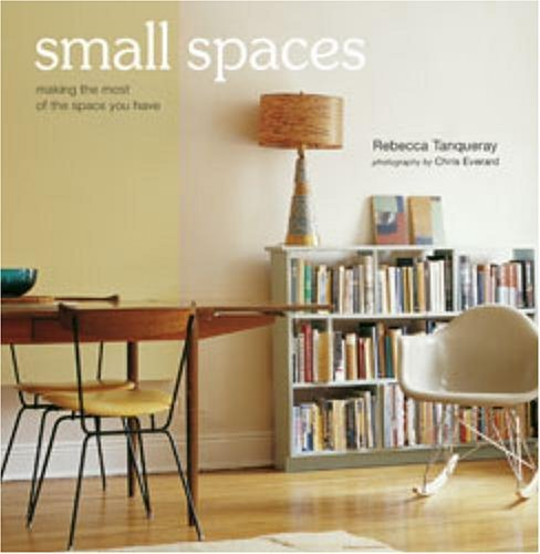 small-spaces-making-the-most-of-the-space-you-have-by-rebecca-tanqueray-2007-02-01
