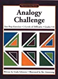 Analogy Challenge: Test-Prep Exercises / 3 Levels of Difficulty / Grades 5-8 (The Learning Works)