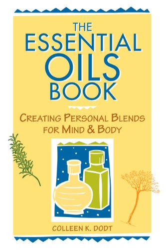 Image for The Essential Oils Book: Creating Personal Blends for Mind & Body