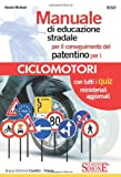 Image de Manuale di educazione stradale per il conseguimento del patentino per i ciclomotori. Con quiz ministeriali aggiornati