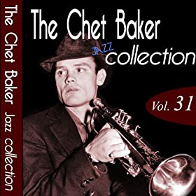The Chet Baker Jazz Collection Vol.31 (Remastered)