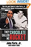 They Called Me Chocolate Rocket: The...