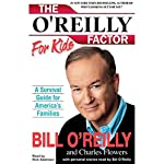 The O'Reilly Factor For Kids: A Survival Guide for America's Families | Bill O'Reilly,Charles Flowers