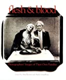 img - for Flesh & Blood: Photographers' Images of Their Own Families by Alice Rose George (1992-10-03) book / textbook / text book
