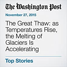 The Great Thaw: as Temperatures Rise, the Melting of Glaciers Is Accelerating (       UNABRIDGED) by Joby Warrick Narrated by Kristi Burns