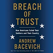 Breach of Trust: How Americans Failed Their Soldiers and Their Country | [Andrew Bacevich]