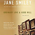 Ordinary Love and Good Will | Jane Smiley