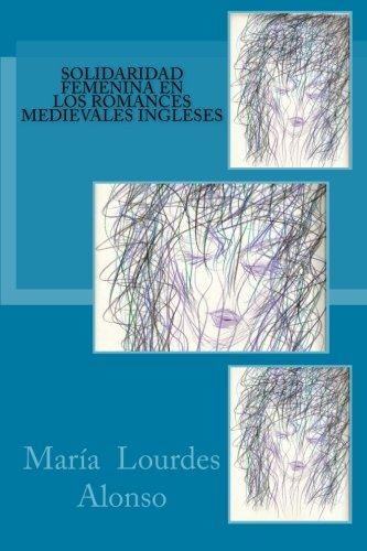 Solidaridad femenina en los romances medievales ingleses (Spanish Edition)