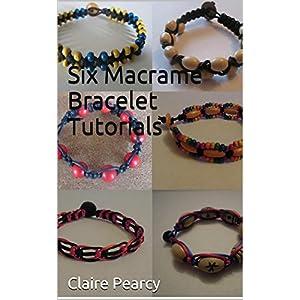 Six Macrame Bracelet Tutorials