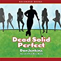 Dead Solid Perfect (       UNABRIDGED) by Dan Jenkins Narrated by Jeffrey Brick