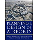 [ PLANNING AND DESIGN OF AIRPORTS [ PLANNING AND DESIGN OF AIRPORTS BY HORONJEFF, ROBERT M. ( AUTHOR ) JUN-07-2010 ] By Horonjeff, Robert M. ( Author) 2010 [ Hardcover ]