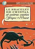 """Afficher """"Le Bracelet de cristal et autres contes d'Afrique de l'ouest"""""""