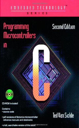 Programming Microcontrollers in C, Second Edition (Embedded Technology Series)