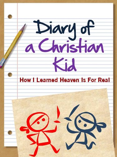 Diary of a Christian Kid - How I Learned Heaven Is For Real (Special Kindle Edition with Interactive Table of Contents and Built in Audiobook Features) (A Christian Non Wimpy Kid Book)