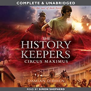 The History Keepers: Circus Maximus | [Damian Dibben]