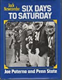 img - for Six days to Saturday: Joe Paterno and Penn State book / textbook / text book