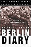 Berlin Diary: The Journal of a Foreign Correspondent 1934-1941, an Unparalleled Eyewitness Account of Hitler's Germany (1579124429) by William L. Shirer