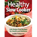 The Healthy Slow Cooker: 135 Gluten-Free Recipes for Health and Wellness