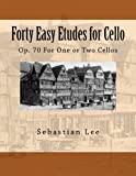 img - for Forty Easy Etudes for Cello: Op. 70 For One or Two Cellos book / textbook / text book