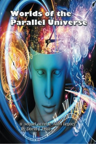 Book: Worlds of the Parallel Universe by David J. Price