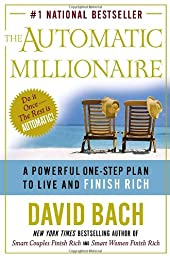 The Automatic Millionaire : A Powerful One-Step Plan to Live and Finish Rich