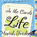In the Cards: Life (       UNABRIDGED) by Mariah Fredericks Narrated by Emma Galvin