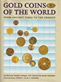 img - for Gold Coins of the World: From Ancient Times to the Present : An Illustrated Standard Catalogue With Valuations book / textbook / text book
