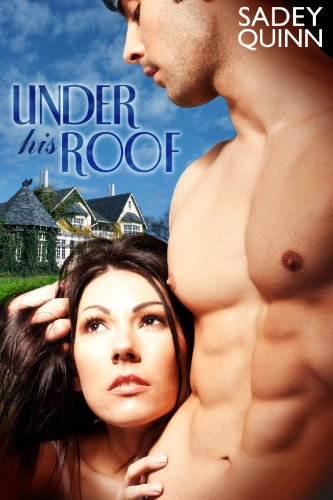 Under His Roof by Sadey Quinn