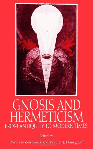 Gnosis and Hermeticism from Antiquity to Modern Times (S U N Y Series in Western Esoteric Traditions)
