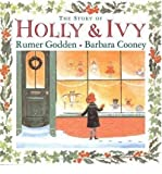 Rumer Godden The Story of Holly and Ivy [ THE STORY OF HOLLY AND IVY ] by Godden, Rumer (Author ) on Sep-14-2006 Hardcover