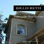 Billie Ruth | Edmundo Paz Soldán