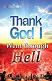 img - for Thank God I Went Through Hell book / textbook / text book