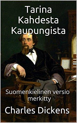 Charles Dickens - Tarina Kahdesta Kaupungista - Suomenkielinen Versio - Merkitty: Suomenkielinen versio - merkitty (Finnish Edition)