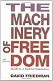 The Machinery of Freedom: Guide to a Radical Capitalism (0812690699) by Friedman, David