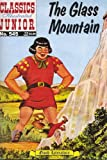 The Glass Mountain (Classics Illustrated Junior, 545)
