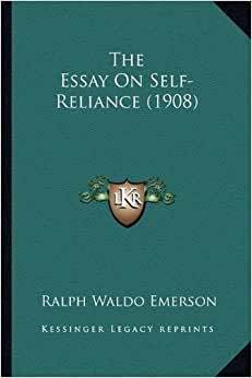 Self-Reliance Ralph Waldo Emerson Essays