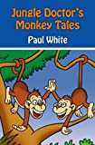 Jungle Doctor's Monkey Tales (Jungle Doctor's Animal Stories)