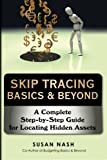 Skip Tracing Basics & Beyond: A Complete Step-by-Step Guide for Locating Hidden Assets