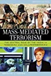 Mass-Mediated Terrorism: The Central...