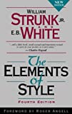 The Elements of Style, Fourth Edition (020530902X) by William Strunk Jr.