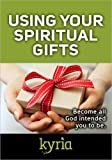 img - for Using Your Spiritual Gifts: Become all God intended you to be. (Today's Christian Woman Book 1) book / textbook / text book