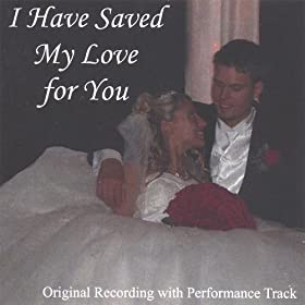 I Have Saved My Love for You (Performance By Dawn Fortner)