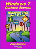 img - for Windows 7 Desktop Secrets (Windows Tips and Tricks) book / textbook / text book